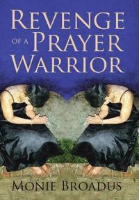 Revenge of a Prayer Warrior
