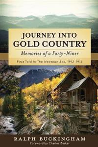 Journey Into Gold Country: Memories of a Forty-Niner