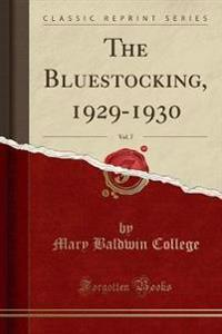 The Bluestocking, 1929-1930, Vol. 7 (Classic Reprint)