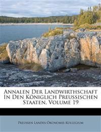 Annalen Der Landwirthschaft In Den Königlich Preußischen Staaten, Volume 19