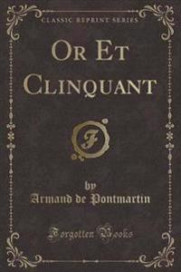 Or Et Clinquant (Classic Reprint)