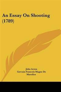 An Essay on Shooting