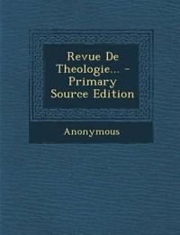 Revue De Theologie... - Primary Source Edition
