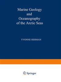 Marine Geology and Oceanography of the Arctic Seas