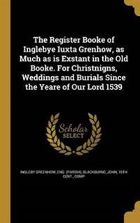 REGISTER BOOKE OF INGLEBYE IUX