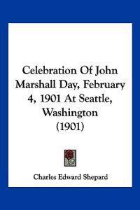 Celebration of John Marshall Day, February 4, 1901 at Seattle, Washington