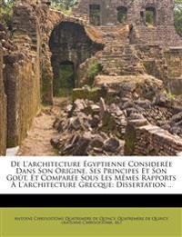 De L'architecture Égyptienne Considerée Dans Son Origine, Ses Principes Et Son Goût, Et Comparée Sous Les Mêmes Rapports À L'architecture Grecque: Dis