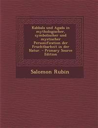 Kabbala und Agada in mythologischer, symbolischer und mystischer Personification der Fruchtbarkeit in der Natur. - Primary Source Edition