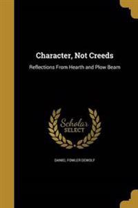 CHARACTER NOT CREEDS
