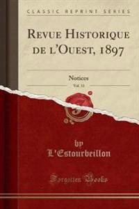 Revue Historique de l'Ouest, 1897, Vol. 13