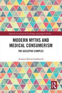 Modern Myths and Medical Consumerism: The Asclepius Complex