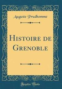 Histoire de Grenoble (Classic Reprint)
