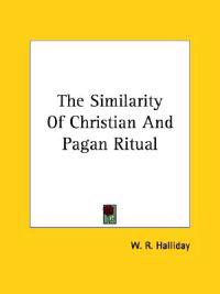 The Similarity of Christian and Pagan Ritual