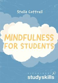 Mindfulness for students / Stella Cottrell