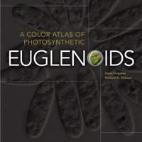 A Color Atlas of Photosynthetic Euglenoids
