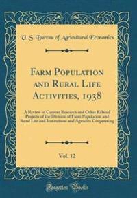 Farm Population and Rural Life Activities, 1938, Vol. 12