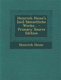 Heinrich Heine's [Sic] Sammtliche Werke... - Primary Source Edition