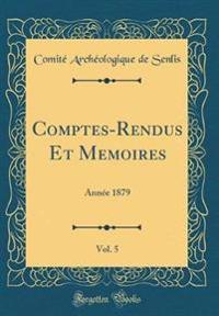 Comptes-Rendus Et Memoires, Vol. 5