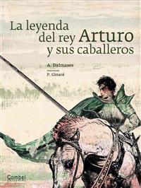 La Leyenda del Rey Arturo y Sus Caballeros