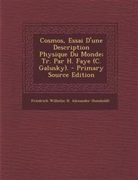 Cosmos, Essai D'une Description Physique Du Monde; Tr. Par H. Faye (C. Galusky).