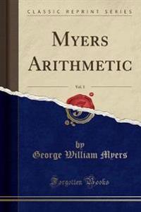 Myers Arithmetic, Vol. 3 (Classic Reprint)