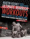 Ultimate Warrior Workouts: Fitness Secrets of the Martial Arts