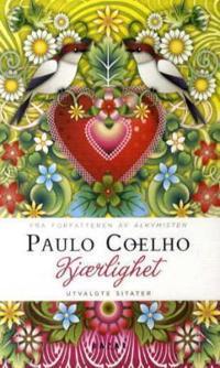 Kjærlighet; utvalgte sitater - Paulo Coelho | Ridgeroadrun.org