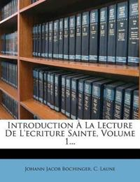 Introduction a la Lecture de L'Ecriture Sainte, Volume 1...