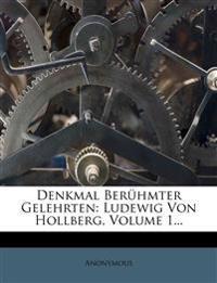 Denkmal Berühmter Gelehrten: Ludewig Von Hollberg, Volume 1...