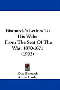 Bismarck's Letters to His Wife