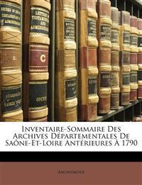 Inventaire-Sommaire Des Archives Départementales De Saône-Et-Loire Antérieures À 1790