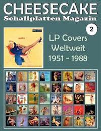 Cheesecake - Schallplatten Magazin NR. 2: LP Covers Weltweit (1951 - 1988) - Vollfarb-Guide - Full-Color