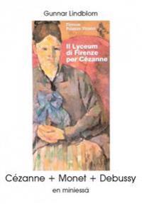 Cézanne + Monet + Debussy : en miniessä