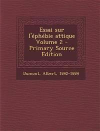 Essai sur l'éphébie attique Volume 2