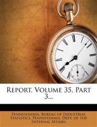 Report, Volume 35, Part 3...