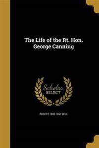LIFE OF THE RT HON GEORGE CANN
