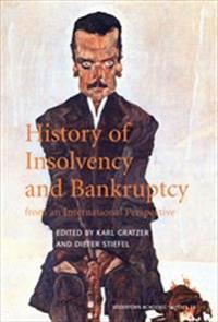 History of Insolvency and Bankruptcy : From an International Perspective