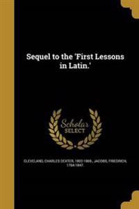 SEQUEL TO THE 1ST LESSONS IN L