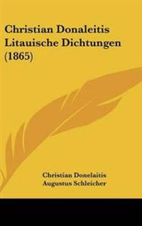 Christian Donaleitis Litauische Dichtungen