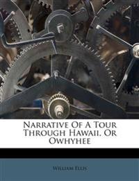 Narrative Of A Tour Through Hawaii, Or Owhyhee