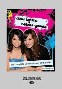 Demi Lovato & Selena Gomez: The Complete Unofficial Story of the Bffs (Large Print 16pt)