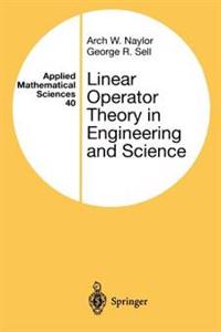 Linear Operator Theory in Engineering and Science