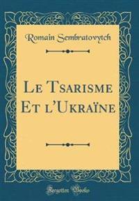 Le Tsarisme Et l'Ukraïne (Classic Reprint)