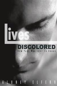 Lives Discolored