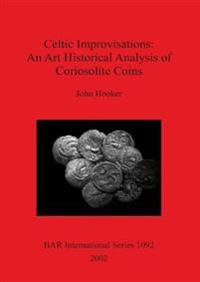 Celtic Improvisations: An Art Historical Analysis of Coriosolite Coins (Coriosolites of Cotes d'Armor in Brittany)
