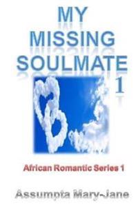 African Romantic Series 1: My Missing Soulmate 1