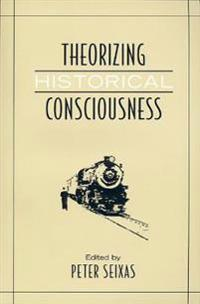 Theorizing Historical Consciousness
