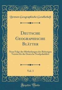 Deutsche Geographische Blätter, Vol. 3