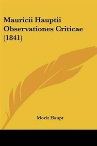 Mauricii Hauptii Observationes Criticae (1841)