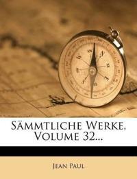 Sämmtliche Werke, Volume 32...